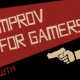 As a gamer I've heard many times that improv is closely tied to role-playing, and from everything I can tell, improv theater teaches all the skills I think role-players need: collaboration, embracing failure, and generally feeling comfortable looking stupid. Yet, there is a divide to cross to get the gamer onto the stage.